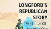 Longford's Republican Story 1900- 2000 to be launched next week