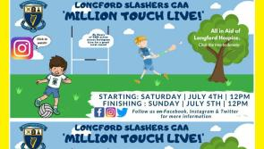 Longford Slashers GAA  'Million Touch Live' fundraiser in aid of County Longford Hospice Homecare
